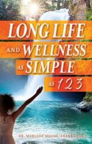 Long Life and Wellness As Simple As 1 2 3