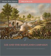 Official Records of the Union and Confederate Armies: General Robert E. Lees Reports of Antietam and the Maryland Campaign