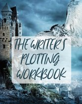 The Writer's Plotting Workbook