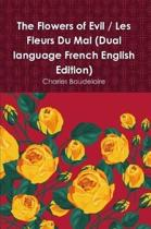 The Flowers of Evil / Les Fleurs Du Mal (Dual language French English Edition)