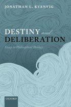 Destiny and Deliberation