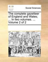 The Complete Gazetteer of England and Wales; ... in Two Volumes. ... Volume 2 of 2