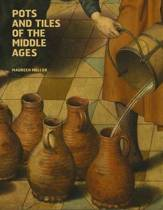 Pots and Tiles of the Middle Ages