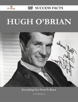 Hugh O'Brian 167 Success Facts - Everything you need to know about Hugh O'Brian