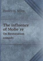 The Influence of Molière on Restoration Comedy