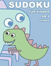 Sudoku F�r Kinder Ab 9 Schwer: 100 R�tsel - R�tselblock Mit L�sungen 9x9 - Grundschule