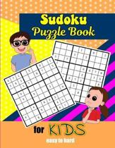 Sudoku Puzzle Book For Kids: Easy To Hard