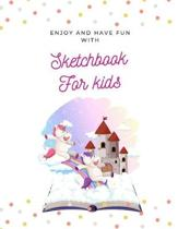 Enjoy and Have Fun with Sketchbook for kids: 8.5X11 inches notebook, blank page journal, 100 pages plank paper for sketcher, kids, boys, girls, men, w