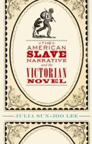 The American Slave Narrative and the Victorian Novel
