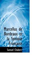 Marcellus de Bordeaux Et La Syntaxe Fran Aise