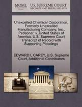 Unexcelled Chemical Corporation, Formerly Unexcelled Manufacturing Company, Inc., Petitioner, V. United States of America. U.S. Supreme Court Transcript of Record with Supporting Pleadings