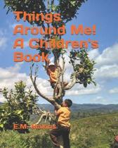 Things Around Me! a Children's Book