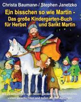 Ein Bisschen So Wie Martin - Das Grosse Kindergarten-Buch Fur Herbst Und Sankt Martin