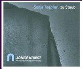 Sonja Toepfer. Zu Staub