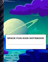 Space Fun Kids Notebook: Boys' and Girls Fun Lined Notebook for Grades K-2-3-4