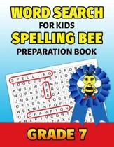 Word Search For Kids Spelling Bee Preparation Book Grade 7: 7th Grade Spelling Workbook Fun Puzzle Book Seventh Grade Teacher Student Class Homeschool