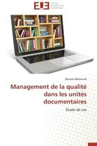 Management de la Qualit� Dans Les Unit�s Documentaires