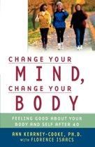 Change Your Mind Change Your Body