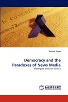 Democracy and the Paradoxes of News Media