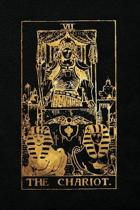 The Chariot: 120 blank pages, The Chariot Tarot Card Notebook - Black and Gold - Sketchbook, Journal, Diary (Tarot Card Notebooks)
