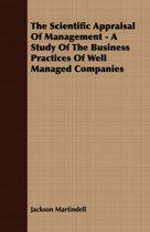 The Scientific Appraisal Of Management - A Study Of The Business Practices Of Well Managed Companies