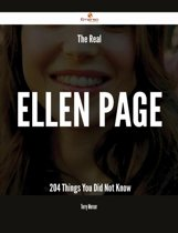 The Real Ellen Page - 204 Things You Did Not Know