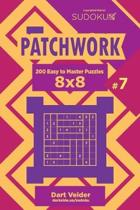 Sudoku Patchwork - 200 Easy to Master Puzzles 8x8 (Volume 7)