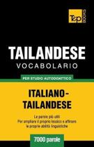 Vocabolario Italiano-Thailandese Per Studio Autodidattico - 7000 Parole