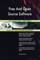 Free And Open Source Software A Complete Guide - 2020 Edition