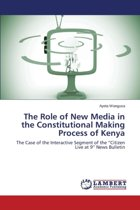 The Role of New Media in the Constitutional Making Process of Kenya