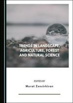 Trends in Landscape, Agriculture, Forest and Natural Science