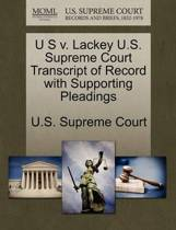 U S V. Lackey U.S. Supreme Court Transcript of Record with Supporting Pleadings
