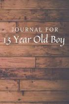 Journal For 13 Year Old Boy: 13 Year Old Boy Journal / Notebook / Diary for Birthday Gift or Christmas with Wood Theme