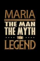Maria The Man The Myth The Legend: Maria Journal 6x9 Notebook Personalized Gift For Male Called Maria The Man The Myth The Legend