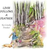Livie Follows A Feather