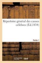 R�pertoire G�n�ral Des Causes C�l�bres. Partie 1