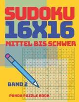Sudoku 16x16 - Mittel Bis Schwer - Band 2: sudoku Erwachsene 16x16 - Logikspiele F�r Erwachsene - Denkspiele F�r Erwachsene