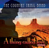 A Thing Called Love - Gospel Songs Of Johnny Cash