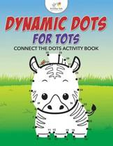 Dynamic Dots for Tots