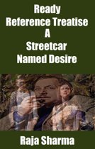 Ready Reference Treatise: A Streetcar Named Desire