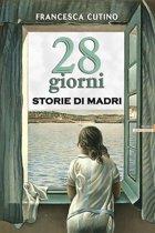 28 Giorni - Storie di madri