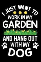 I Just want to work in my garden and hang out with my Dog