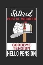 Retired Postal Worker Goodbye Tension Hello Pension: Postbote Notizbuch liniert DIN A5 - 120 Seiten f�r Notizen, Zeichnungen, Formeln - Organizer Schr