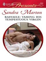 Raffaele: Taming His Tempestuous Virgin
