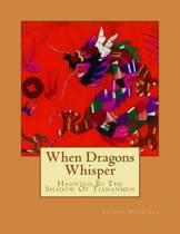 When Dragons Whisper
