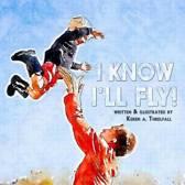 I Know I'll Fly!