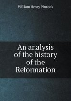 An Analysis of the History of the Reformation