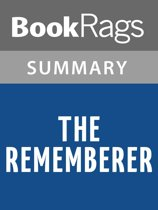 The Rememberer by Aimee Bender l Summary & Study Guide