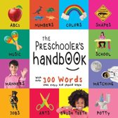 The Preschooler's Handbook: ABC's, Numbers, Colors, Shapes, Matching, School, Manners, Potty and Jobs, with 300 Words that every Kid should Know
