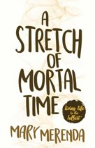 A Stretch of Mortal Time
